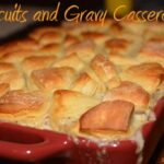 flaky biscuits smothered in a sausage gravy and baked into a flavorful casserole
