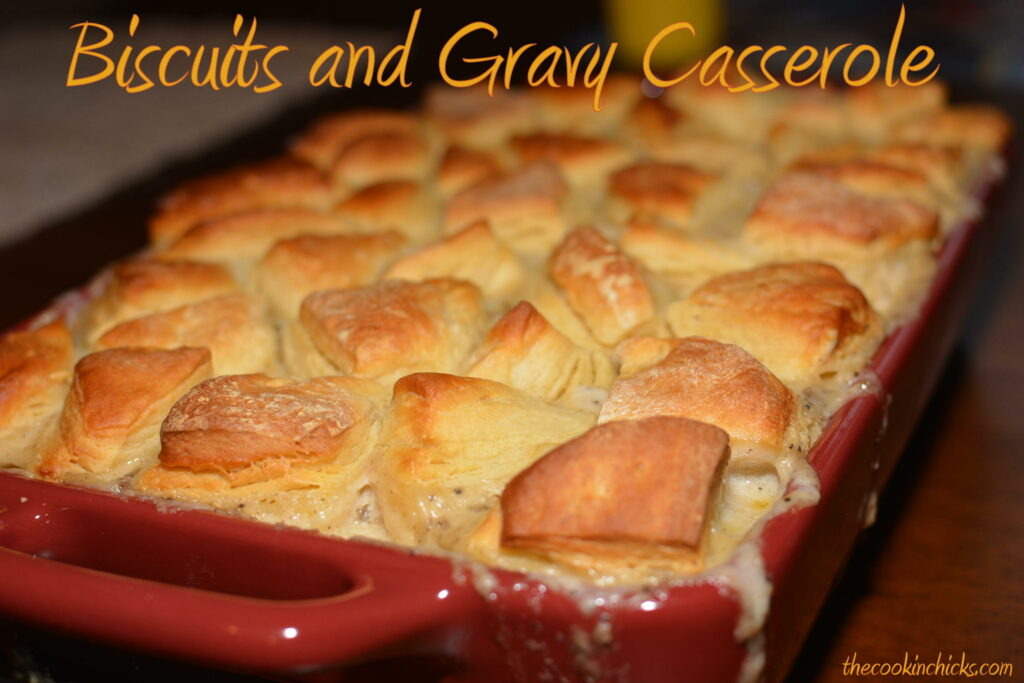 flaky buttermilk biscuits combined in a sausage gravy and baked into a casserole